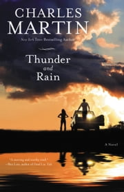 Thunder and Rain - A Novel ebook by Charles Martin