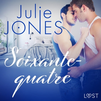 Soixante-quatre – Une nouvelle érotique audiobook by Julie Jones