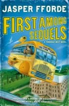 First Among Sequels - Thursday Next Book 5 ebook by Jasper Fforde