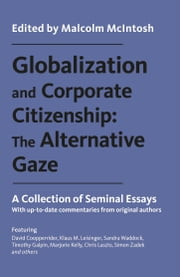 Globalization and Corporate Citizenship: The Alternative Gaze - A Collection of Seminal Essays ebook by Malcolm McIntosh