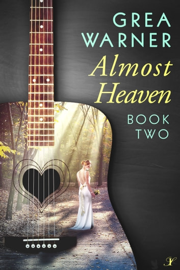 Almost Heaven - A Country Roads Series: Book Two ebook by Grea Warner
