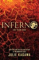 Inferno (The Talon Saga, Book 5) ebook by Julie Kagawa