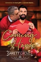 Coming Home - A Christmas Gay Romance ebook by Garett Groves