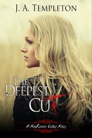 The Deepest Cut, young adult paranormal romance (MacKinnon Curse series, book 1) ebook by Julia Templeton