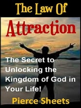 The Law of Attraction ebook by Pierce Sheets