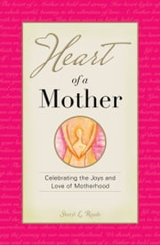 Heart of a Mother ebook by Sheryl Roush