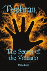 Tephran - 'The Secret of the Volcano' part 1 ebook by Paula King