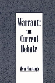 Warrant - The Current Debate ebook by Alvin Plantinga