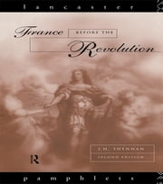 France Before the Revolution ebook by J. H. Shennan