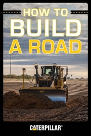 How to Build a Road ebook by Caterpillar
