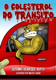 O Colesterol Do Trânsito ebook by Gustavo Henrique Ruffo