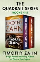 The Quadrail Series Books 4–5 - The Domino Pattern and Judgment at Proteus ebook by Timothy Zahn