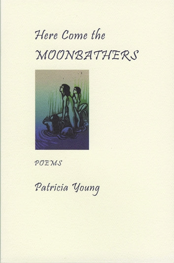 Here Come the Moonbathers ebook by Patricia Young