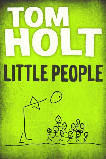 Little People eBook by Tom Holt