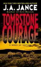 Tombstone Courage ebook by J. A Jance