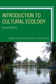 Introduction to Cultural Ecology ebook by Mark Q. Sutton,E. N. Anderson