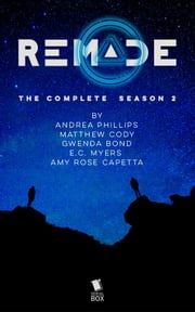 ReMade: The Complete Season 2 ebook by Matthew Cody, Kiersten White, E. C. Myers,...