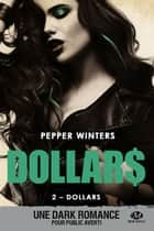 Dollars - Dollars, T2 ebook by Pepper Winters, Frédéric Grut