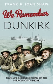 We Remember Dunkirk ebook by Frank Shaw,Joan Shaw