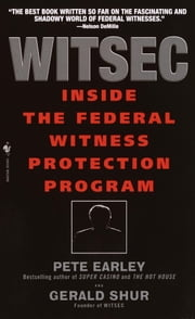 Witsec - Inside the Federal Witness Protection Program ebook by Pete Earley