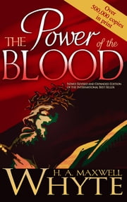 Power Of The Blood ebook by H.A. Maxwell Whyte