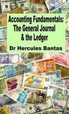 The General Journal & the Ledger ebook by Hercules Bantas