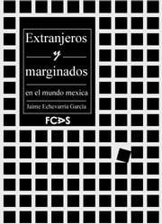 Extranjeros y marginados en el mundo mexica ebook by Kobo.Web.Store.Products.Fields.ContributorFieldViewModel