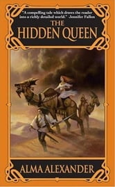 The Hidden Queen ebook by Alma Alexander