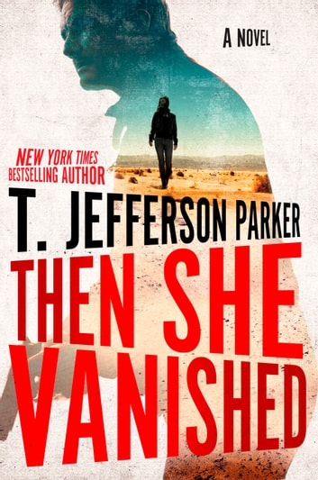 Then She Vanished ebook by T. Jefferson Parker