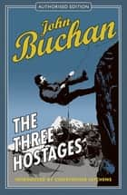 The Three Hostages - Authorised Edition eBook by John Buchan