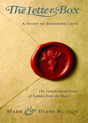 The Letter Box: A Story Of Enduring Love ebook by MARK BUTTON