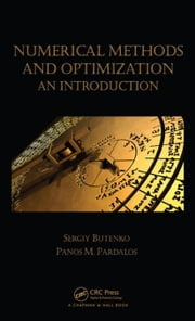 Numerical Methods and Optimization: An Introduction ebook by Butenko, Sergiy