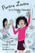 Penina Levine Is a Potato Pancake ebook by Rebecca O'Connell, Majella Lue Sue
