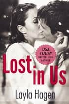 Lost in Us - Lost, #1 ebook by Layla Hagen