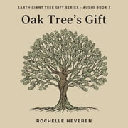 Oak Tree's Gift audiobook by Rochelle Heveren