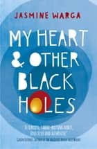 My Heart and Other Black Holes ebook by