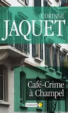 Café-Crime à Champel - Un polar genevois ebook by Corinne Jaquet