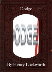 Dodge ebook by Henry Lockworth,Lucy Mcgreggor,John Hawk
