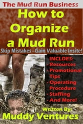 How to Organize a Mud Run ebook by Muddy Ventures