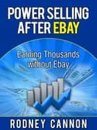Powerselling After Ebay ebook by Rodney Cannon