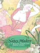 The Twelve Dancing Princesses ebook by Nancy Madore