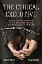 The Ethical Executive ebook by Robert Hoyk,Paul Hersey