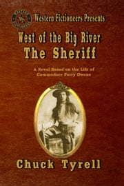West of the Big River: The Sheriff ebook by Chuck Tyrell