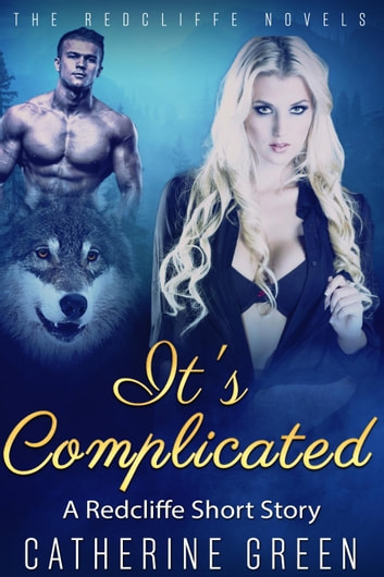 It's Complicated (A Redcliffe Short Story) - The Redcliffe Novels ebook by Catherine Green