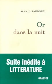 Or dans la nuit ebook by Jean Giraudoux