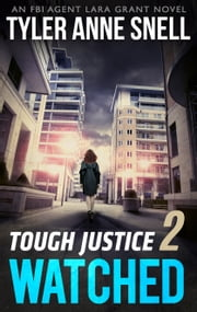 Tough Justice: Watched (Part 2 of 8) ebook by Tyler Anne Snell