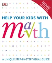 Help Your Kids with Math - A visual problem solver for kids and parents ebook by Barry Lewis