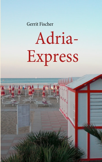 Adria-Express ebook by Gerrit Fischer