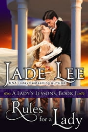 Rules for a Lady (A Lady's Lessons, Book 1) - Regency Romance ebook by Jade Lee