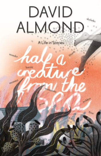 Half a Creature from the Sea ebook by David Almond